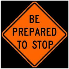 "36"" Reflective Road Sign ""Prepare to Stop"", Org/Black"