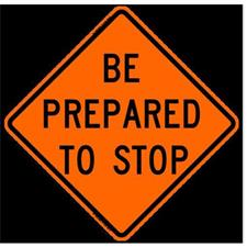 "36"" Non-Reflective Road Sign ""Prepare to Stop"", Org/Black"