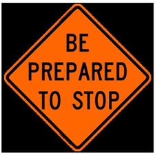 "48"" Non-Reflective Road Sign ""Prepare to Stop"", Org/Black"